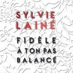 Fidèle à ton pas balancé de Sylvie Lainé