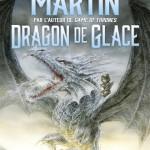 Dragon de Glace de George R.R. Martin