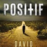 Positif de David Wellington